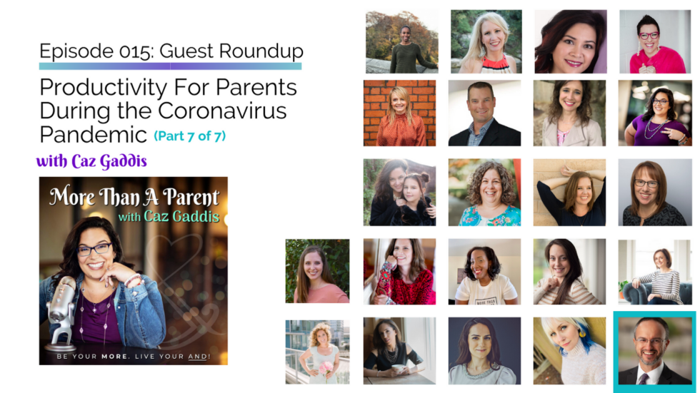 More Than A Parent Podcast Roundup on Productivity 7
